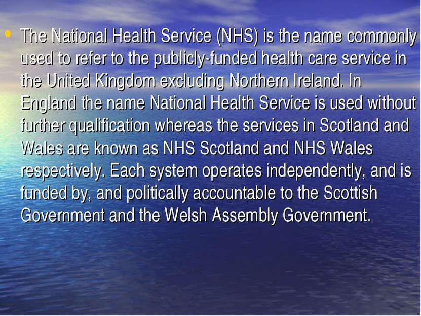 The National Health Service (NHS) is the name commonly used to refer to the p...