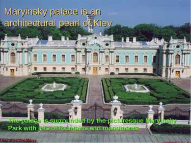 Maryinsky palace is an architectural pearl of Kiev The palace is surrounded b...
