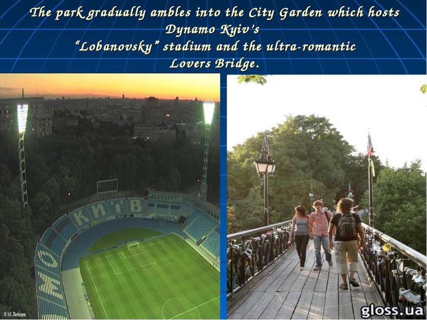 "The park gradually ambles into the City Garden which hosts Dynamo Kyiv's ""Lob..."