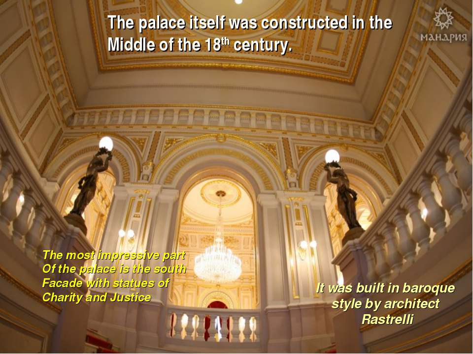 The palace itself was constructed in the Middle of the 18th century. It was b...