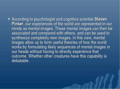 According to psychologist and cognitive scientist Steven Pinker, our experien...