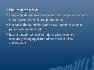Picture of the world: completely determines the specific mode of perception a...