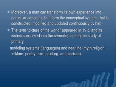 Moreover, a man can transform its own experience into particular concepts, th...