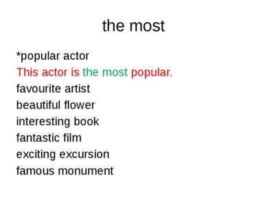 the most *popular actor This actor is the most popular. favourite artist beau...