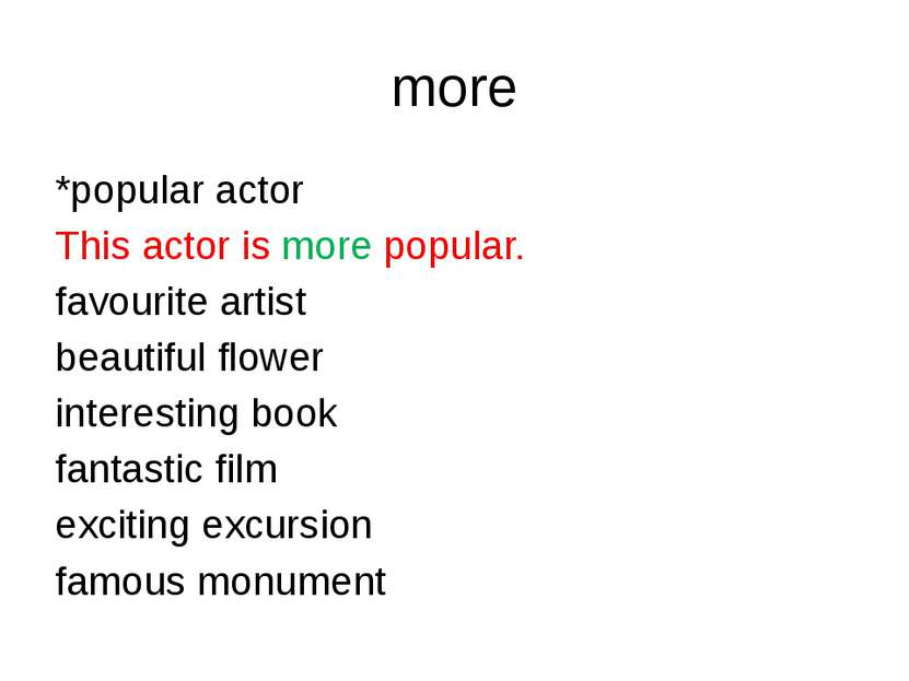 more *popular actor This actor is more popular. favourite artist beautiful fl...