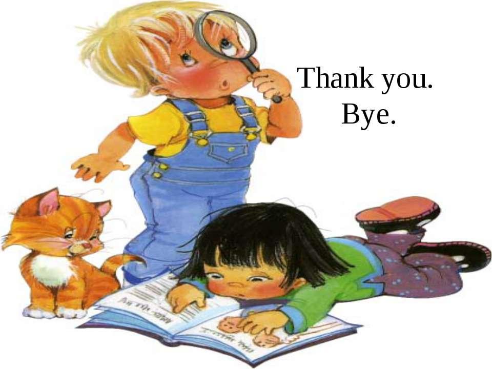 Thank you. Bye.