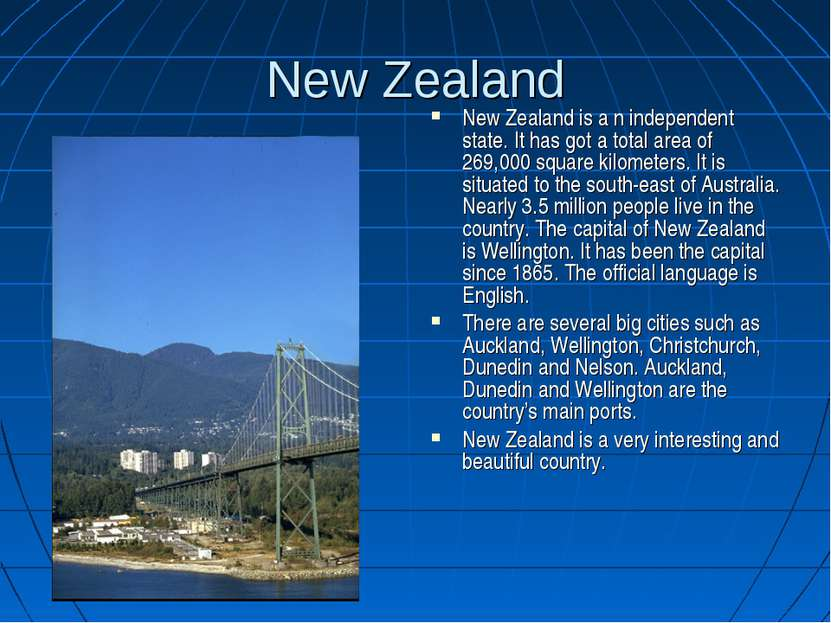 New Zealand New Zealand is a n independent state. It has got a total area of ...