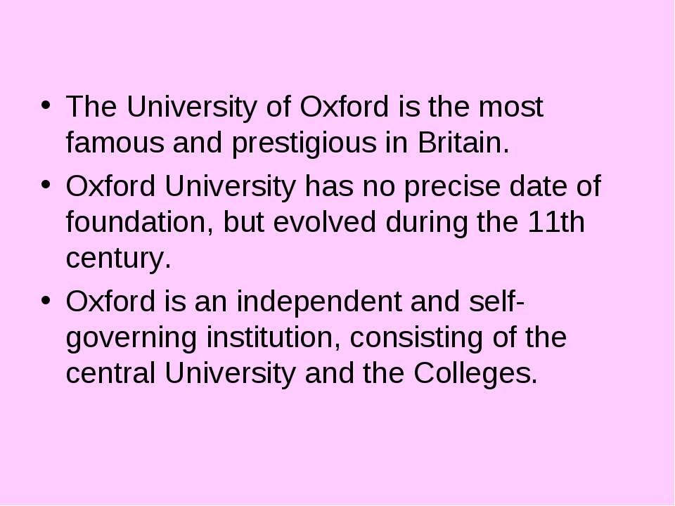 The University of Oxford is the most famous and prestigious in Britain. Oxfor...