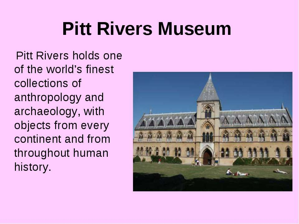 Pitt Rivers Museum Pitt Rivers holds one of the world's finest collections of...