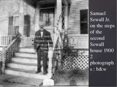 Samuel Sewall Jr. on the steps of the second Sewall house 1900 2 photographs ...