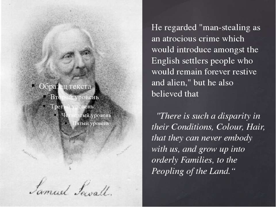"He regarded ""man-stealing as an atrocious crime which would introduce amongst..."