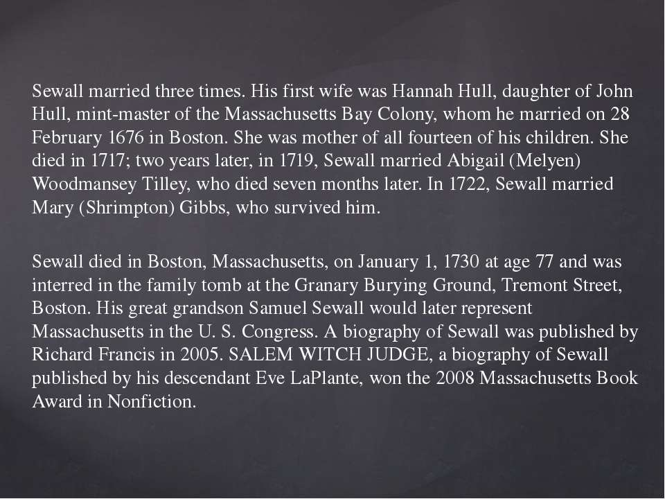 Sewall married three times. His first wife was Hannah Hull, daughter of John ...
