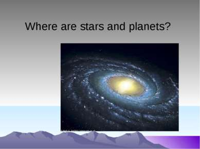 Where are stars and planets?