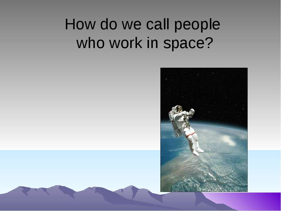 How do we call people who work in space?