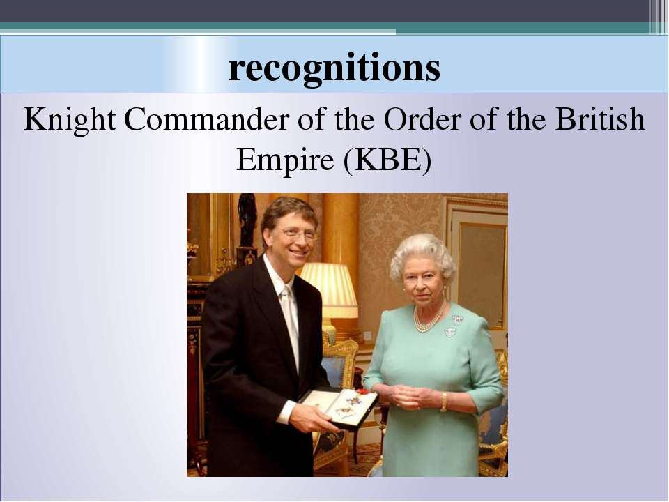 recognitions Knight Commander of the Order of the British Empire (KBE)