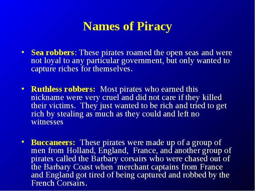 Names of Piracy Sea robbers: These pirates roamed the open seas and were not ...