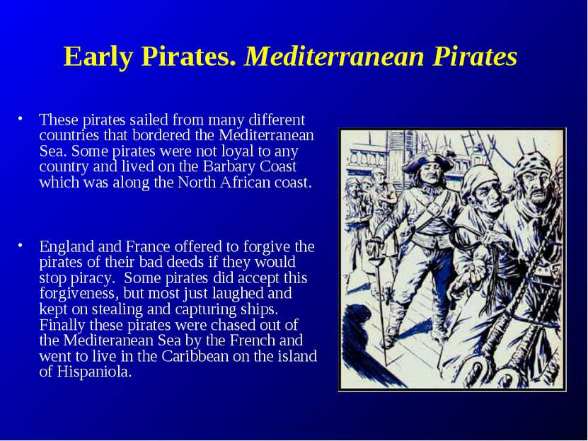 Early Pirates. Mediterranean Pirates These pirates sailed from many different...
