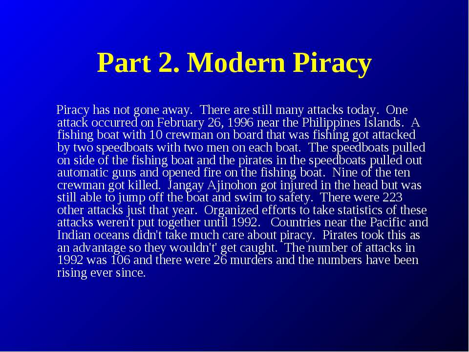 Part 2. Modern Piracy Piracy has not gone away.  There are still many attacks...