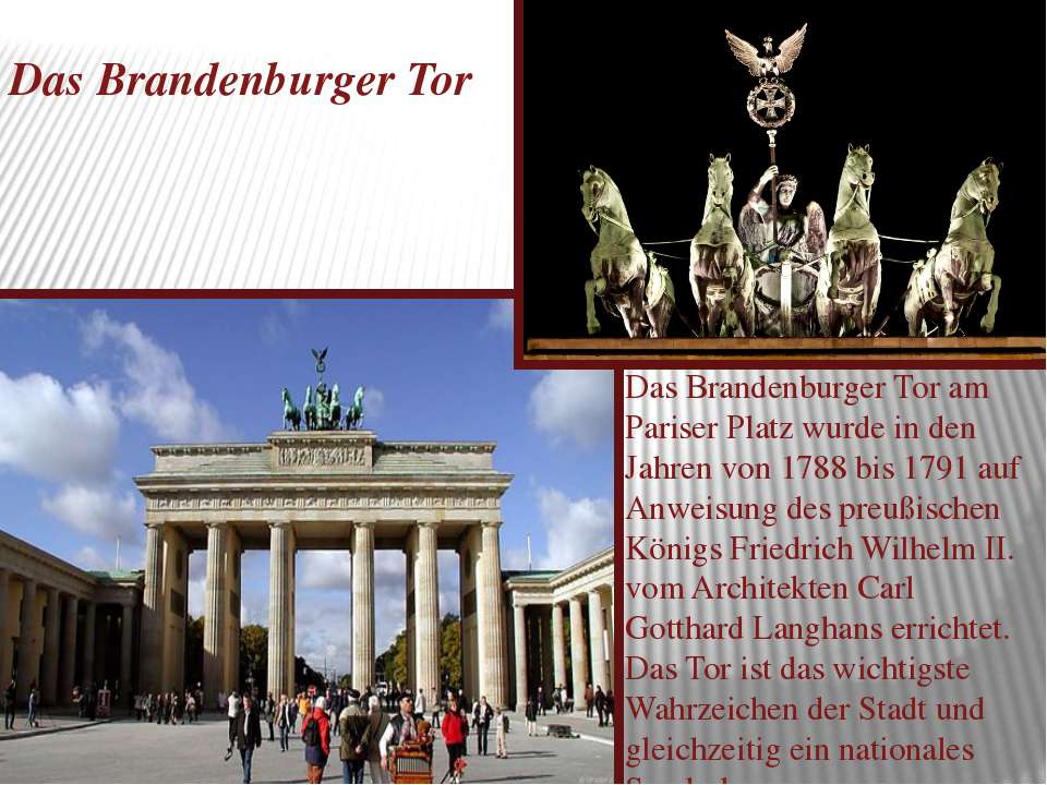Das Brandenburger Tor Das Brandenburger Tor am Pariser Platz wurde in den Jah...