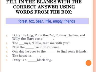 FILL IN THE BLANKS WITH THE CORRECT ANSWER USING WORDS FROM THE BOX: Dotty th...