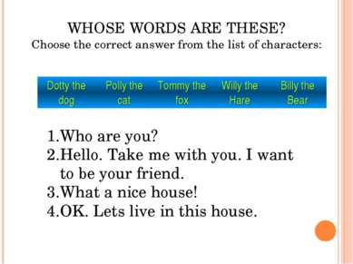 WHOSE WORDS ARE THESE? Choose the correct answer from the list of characters:...