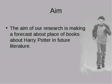 Aim The aim of our research is making a forecast about place of books about H...