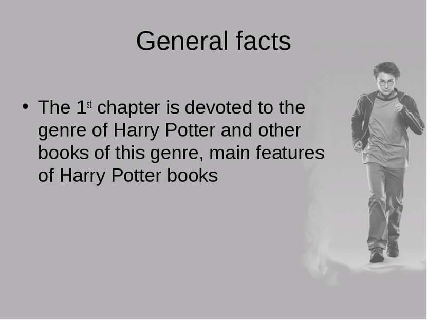 General facts The 1st chapter is devoted to the genre of Harry Potter and oth...