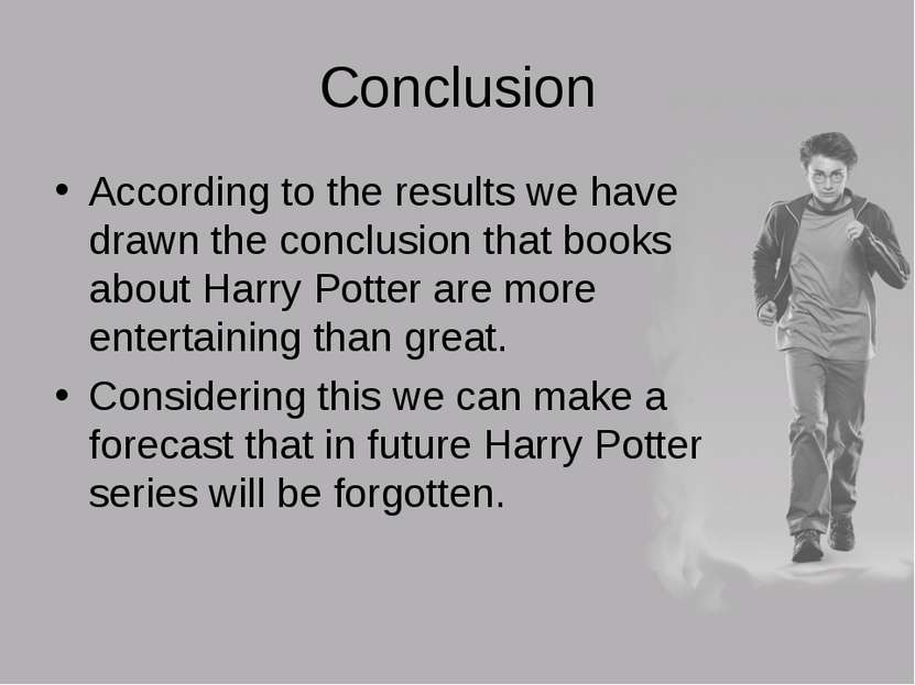 Conclusion According to the results we have drawn the conclusion that books a...