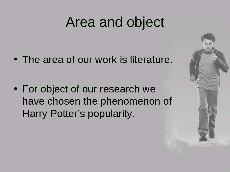 Area and object The area of our work is literature. For object of our researc...
