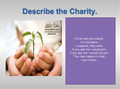 I think that this charity…. It's members… I suppose, they want… If you ask me...