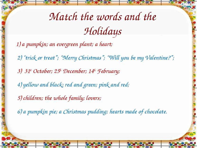 Match the words and the Holidays 1) a pumpkin; an evergreen plant; a heart; 2...