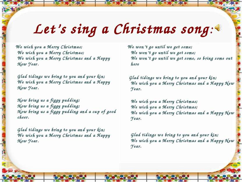 Let's sing a Christmas song: We wish you a Merry Christmas; We wish you a Mer...