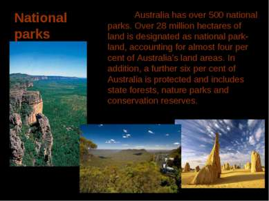 National parks Australia has over 500 national parks. Over 28 million hectare...