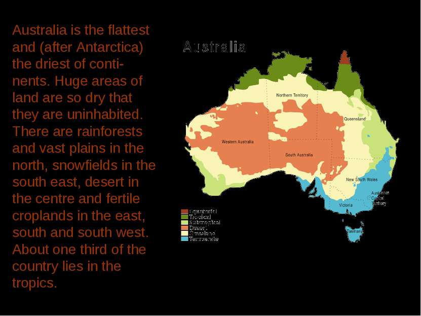 Australia is the flattest and (after Antarctica) the driest of conti-nents. H...
