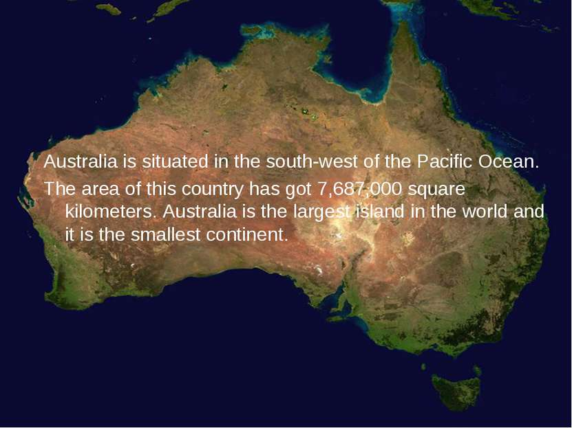 Australia is situated in the south-west of the Pacific Ocean. The area of thi...