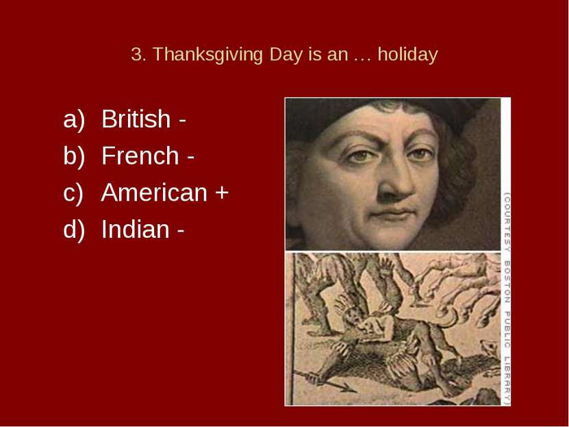 3. Thanksgiving Day is an … holiday British - French - American + Indian -