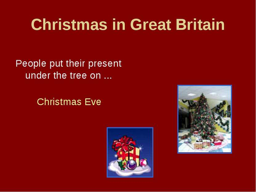 Christmas in Great Britain People put their present under the tree on ... Chr...