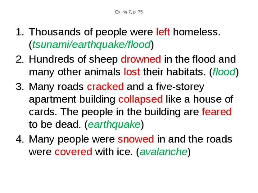 Ex. № 7, p. 75 Thousands of people were left homeless. (tsunami/earthquake/fl...