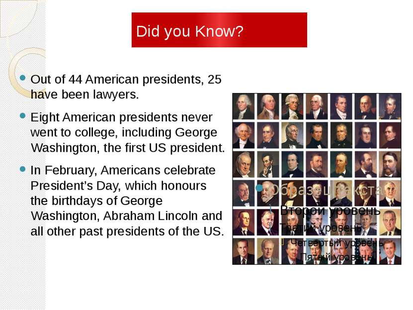 Did you Know? Out of 44 American presidents, 25 have been lawyers. Eight Amer...