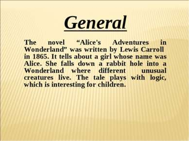"The novel ""Alice's Adventures in Wonderland"" was written by Lewis Carroll in ..."