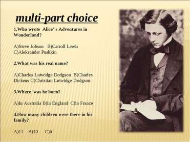 1.Who wrote Alice' s Adventures in Wonderland? A)Steve Jobson B)Carroll Lewis...