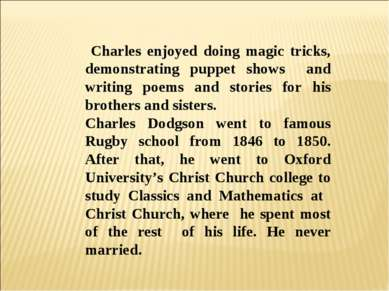 Charles enjoyed doing magic tricks, demonstrating puppet shows and writing po...