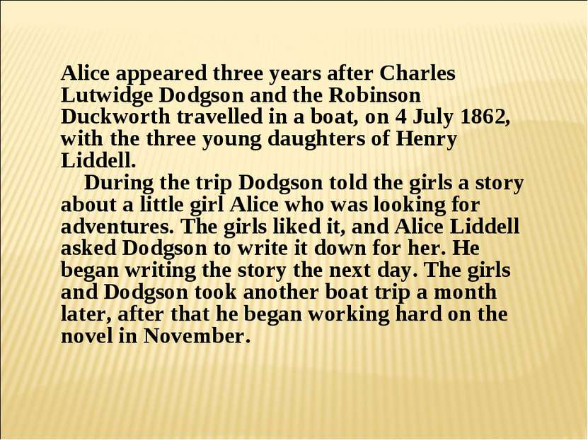 Alice appeared three years after Charles Lutwidge Dodgson and the Robinson Du...