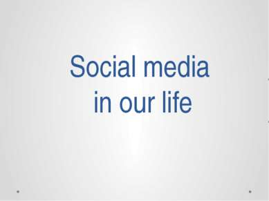 Social media in our life