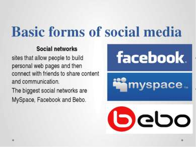 Basic forms of social media Social networks sites that allow people to build ...
