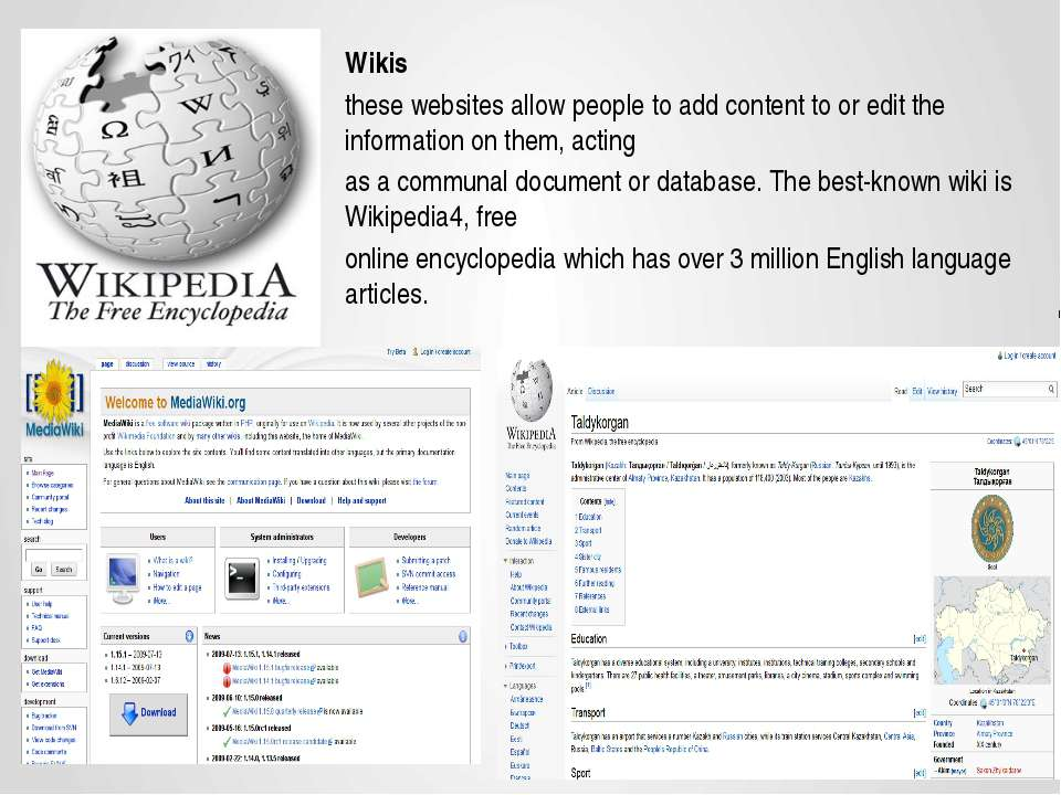 Wikis these websites allow people to add content to or edit the information o...
