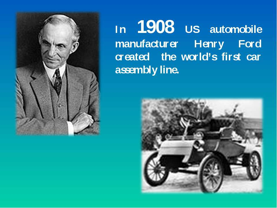 In 1908 US automobile manufacturer Henry Ford created the world's first car a...