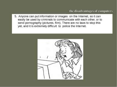 55. Anyone can put information or images on the Internet, so it can easily be...