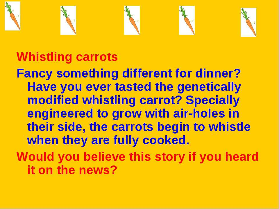 Whistling carrots Fancy something different for dinner? Have you ever tasted ...