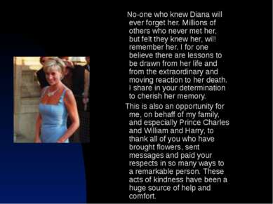 No-one who knew Diana will ever forget her. Millions of others who never met ...